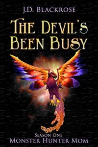 Book Cover: Monster Hunter Mom Series One: The Devil's Been Busy