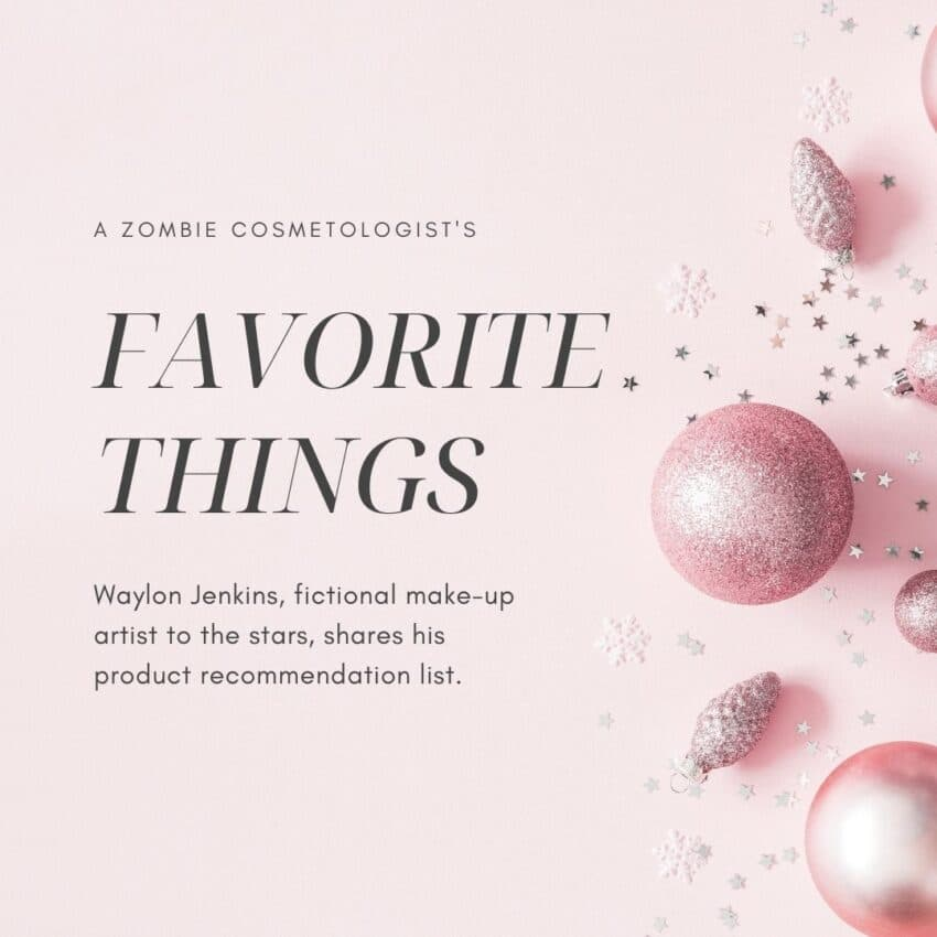 """alt=""""pink square says Zombie Cosmetologist's Favorite Things"""""""