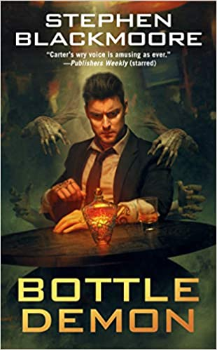 Cover of Stephen Blackmoore Bottle Demon novel. Ghostly, skeletal hands reach around a man sitting at a table looking at a fancy bottle with light in it.